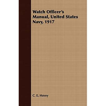 Watch Officers Manual United States Navy 1917 by Hovey & C. E.