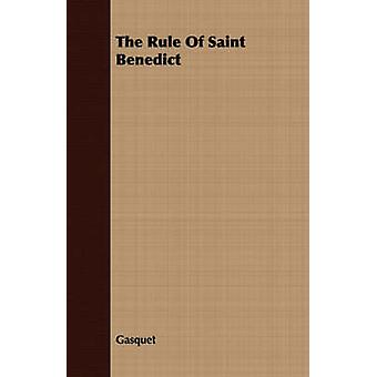 The Rule Of Saint Benedict by Gasquet