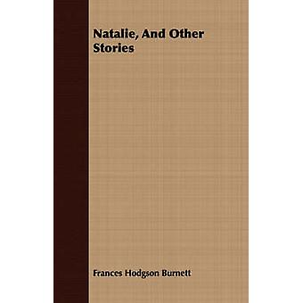Natalie and Other Stories by Burnett & Frances Hodgson
