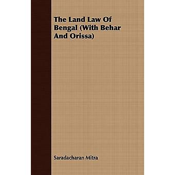 The Land Law Of Bengal With Behar And Orissa by Mitra & Saradacharan