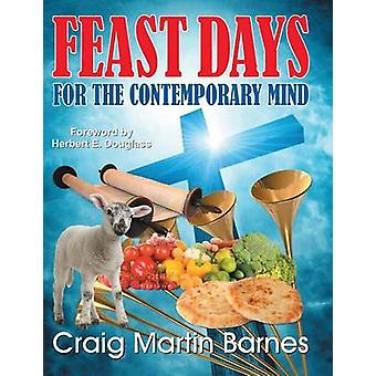 Feast Days for the Contemporary Mind by Barnes & Craig Martin
