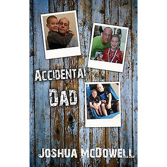 Accidental Dad by McDowell & Joshua