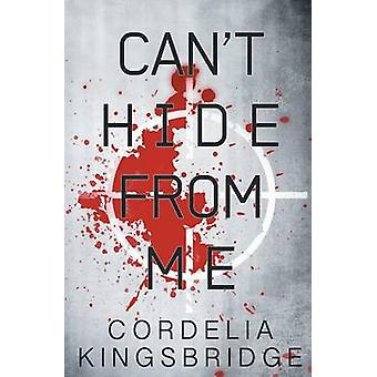 Cant Hide from Me by Kingsbridge & Cordelia