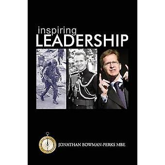 Inspiring Leadership by BowmanPerks & Jonathan