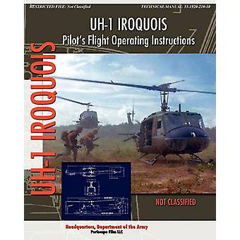 UH1 Iroquois Pilots Flight Operating Instructions by Department of the Army & Headquarters