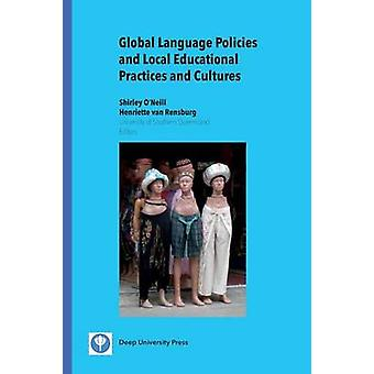 Global Language Policies and Local Educational Practices and Cultures by ONeill & Shirley