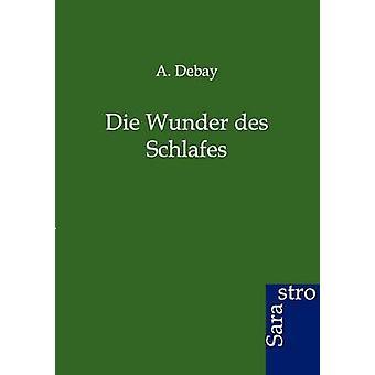 Die Wunder Des Schlafes by Debay & A.