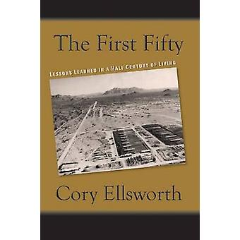 The First Fifty Lessons Learned in a Half Century of Living by Ellsworth & Cory