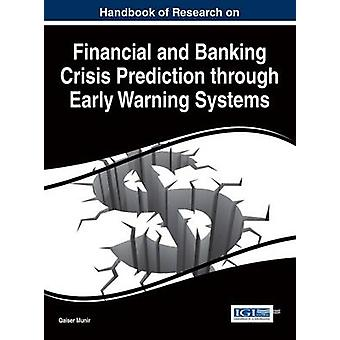Handbook of Research on Financial and Banking Crisis Prediction through Early Warning Systems by Munir & Qaiser