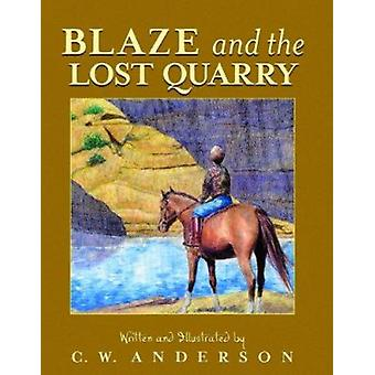 Blaze and the Lost Quarry by Anderson - C. W. - 9780785736493 Book