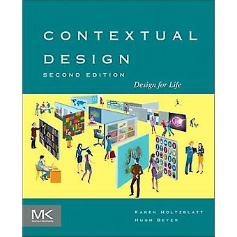 Contextual Design - Design for Life (2nd Revised edition) by Karen Hol