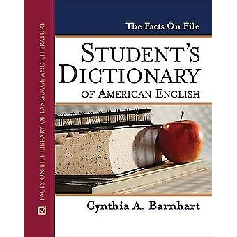 The Facts on File Student's Dictionary of American English by Cynthia
