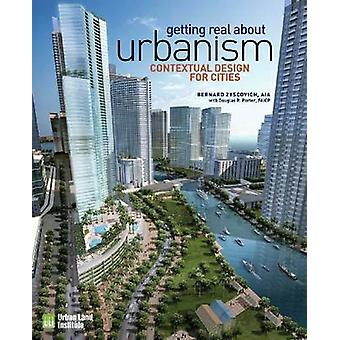 Getting Real About Urbanism by Bernard Zyscovich - 9780874201055 Book