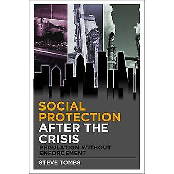 Social Protection After the Crisis - Regulation Without Enforcement by