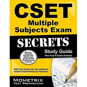 CSET Multiple Subjects Exam Secrets Study Guide - CSET Test Review for