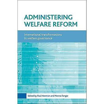 Administering Welfare Reform - International Transformations in Welfar