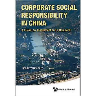 Corporate Social Responsibility in China - A Vision - an Assessment an