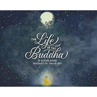 The Life of the Buddha by Heather Sanche - 9781611806298 Book