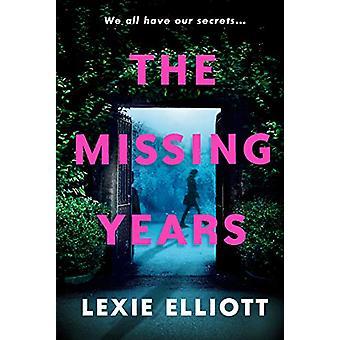 The Missing Years by Lexie Elliott - 9781786495570 Book