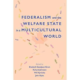 Federalism and the Welfare State in a Multicultural World by Elizabet