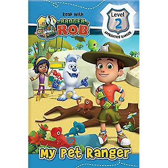 Read with Ranger Rob - My Pet Ranger by Anne Paradis - 9782898020070 B