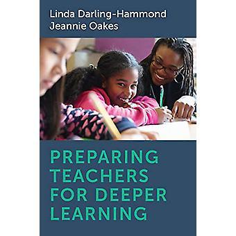 Preparing Teachers for Deeper Learning by Linda Darling-Hammond - 978