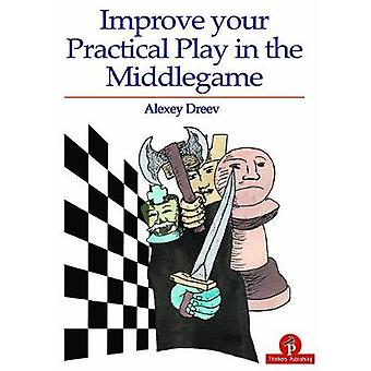 Improve Your Practical Play in the Middlegame by Alexey Dreev - 97894