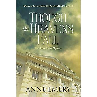 Though The Heavens Fall - A Collins-Burke Mystery by Anne Emery - 9781