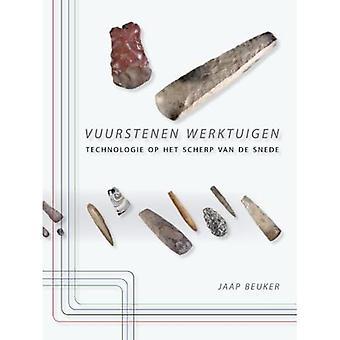 Vuurstenen Werktuigen: Technologie Op Het Scherp Van de Snede