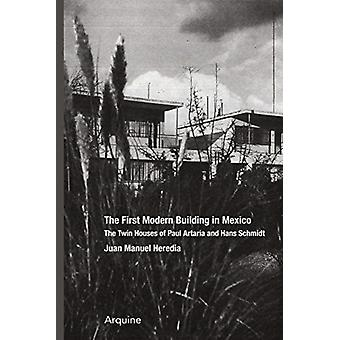 The First Modern Building in Mexico by Text by Juan Manuel Heredia Introduction by Werner Oechslin