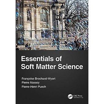 Essentials of Soft Matter Science von Francoise Brochard Wyart & Pierre Nassoy & Pierre Henri Puech