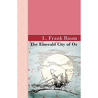 The Emerald City of Oz by L Frank Baum - 9781605123189 Book