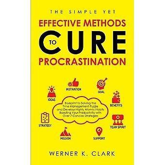 The Simple yet Effective Methods to Cure Procrastination - Blueprint t