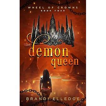 The Demon Queen by Brandi Elledge - 9781912775354 Book