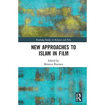 New Approaches to Islam in Film door Kristian Petersen