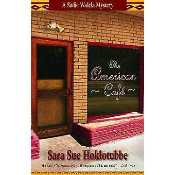 Le café américain par Sara Sue Hoklotubbe
