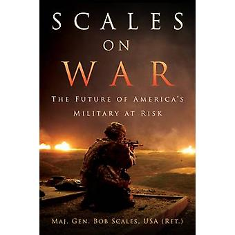Scales on War by Bob Scales