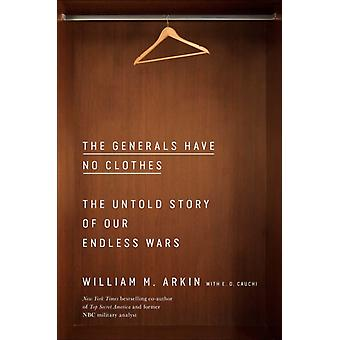 The Generals Have No Clothes by William M. Arkin
