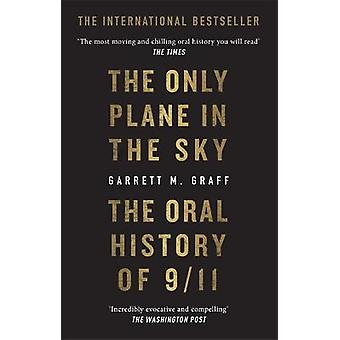 The Only Plane in the Sky The Oral History of 911 on the 20th Anniversary