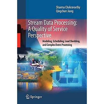 Stream Data Processing A Quality of Service Perspective by Chakravarthy & SharmaJiang & Qingchun