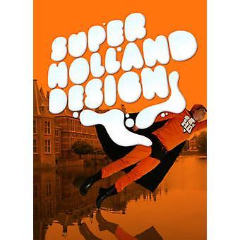 SHD HOLLAND DESIGN Super Holland Design by Tomoko Sakamoto & Edited by Ramon Prat