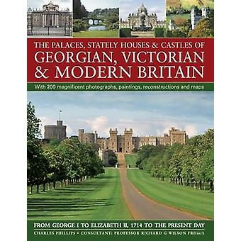 The Palaces Stately Houses  Castles of Georgian Victorian and Modern Britain by Phillips & Charles