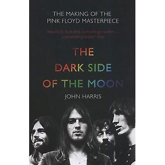 The Dark Side of the Moon: Tilblivelse af Pink Floyd Masterpiece Paperback - 21 Aug 2006