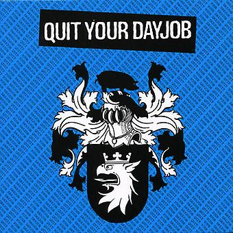 Quit Your Dayjob - Quit Your Dayjob USA import
