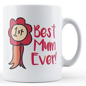 Melhor mãe de sempre! Prêmio - caneca impressa