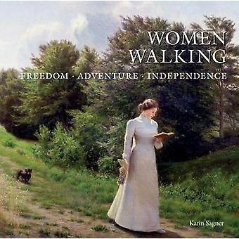 Women Walking - Freedom - Adventure - Independence by  -Karin Sagner -