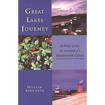 Great Lakes Journey - A New Look at America's Freshwater Coast by Will