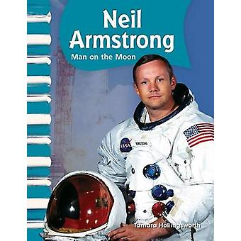 Neil Armstrong - Man on the Moon by Tamara Hollingsworth - 97814333159