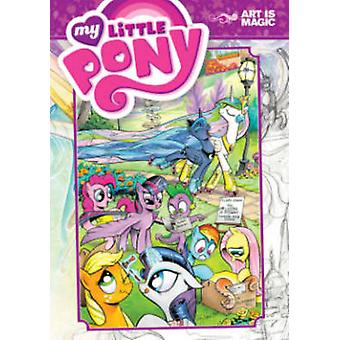 My Little Pony - Art is Magic! by Brenda Hickey - Agnes Garbowska - To