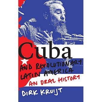 Cuba et révolutionnaire en Amérique latine - une histoire orale de Dirk Kruijt